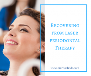 Recovering from Laser Periodontal Therapy